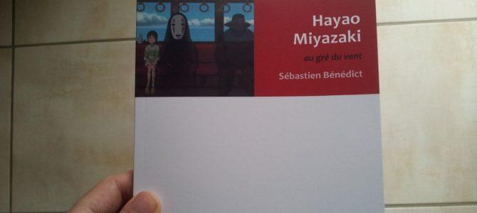 Mon avis sur le livre Hayao Miyazaki : Au gré du vent de Sébastien Bénédict