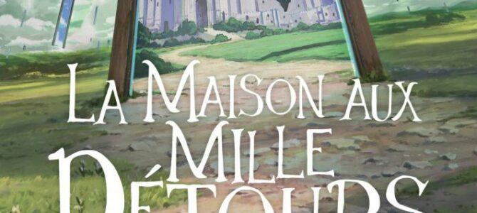 La Maison aux mille détours : La trilogie de Hurle Tome 3